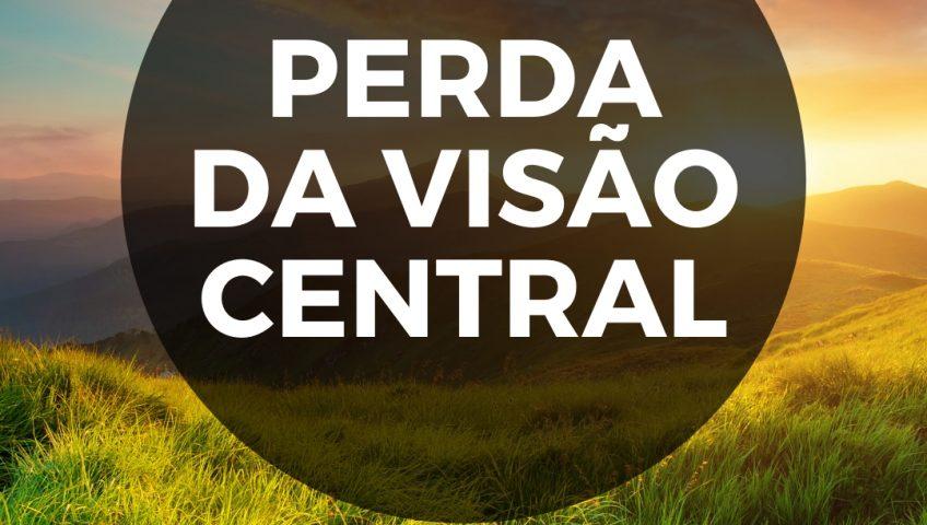 perda da visão central